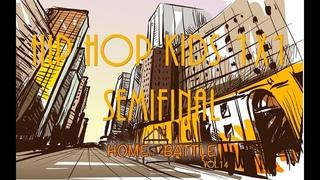 HOME BATTLE VOL 13/HIP HOP KIDS 1X1/SEMIFINAL