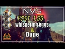 No Man's Sky post 1.55 Dupe and Whispering Eggs Does it still work?