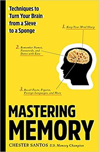 Mastering Memory Techniques to Turn Your Brain from a Sieve to a Sponge