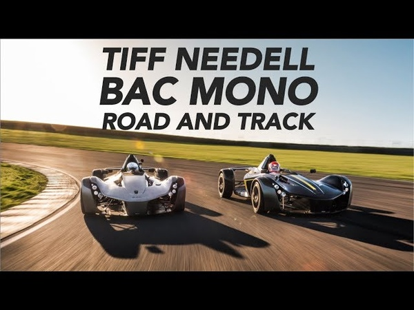 BAC Mono x2 The Most Insane Street Legal Race Cars w Tiff Needell