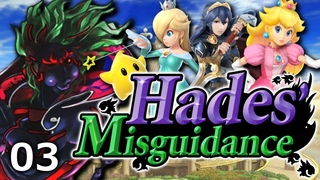 Hades' Misguidance - Episode 3: Peach, Rosalina & Lucina