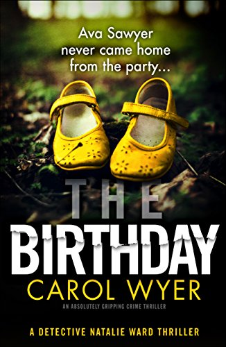 The Birthday (Detective Natalie Ward 1) - Carol Wyer