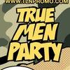 TRUE MEN PARTY | 23.02.19 | PRAVDA