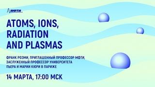 Frank B. Rosmej: «Atoms, ions, radiation and plasmas»