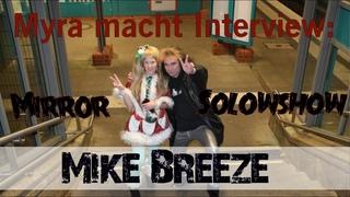 Myra macht Interviews: Musiker Mike Breeze aus Solowshow* / Mirror