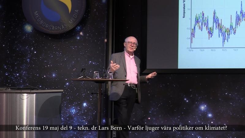 Konferensen 19 maj - del 9: tekn. dr Lars Bern - Varför ljuger våra politiker om klimatet?