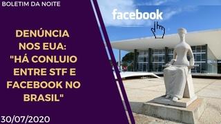 "DENÚNCIA NOS EUA: ""HÁ CONLUIO ENTRE STF E FACEBOOK NO BRASIL"""