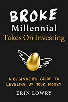 Broke Millennial Takes on Investing by Erin Lowry
