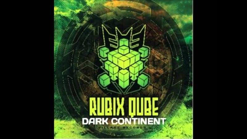 Rubix Qube - Dark Continent (Psychedelic Trance)