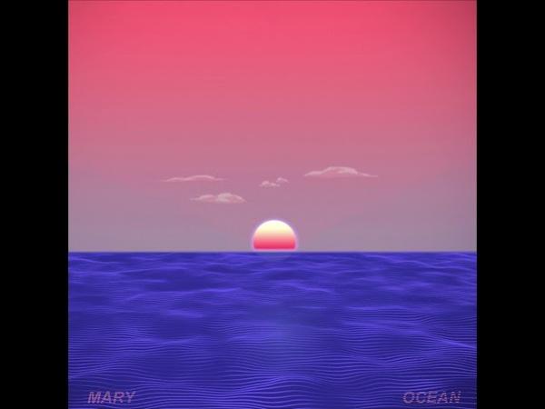 MARY - Ocean (slowed down)