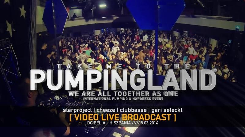 Pumpingland Video Live Dcibelia 1 STARPROJECT CHEEZE CLUBBASSE GARI SELECK