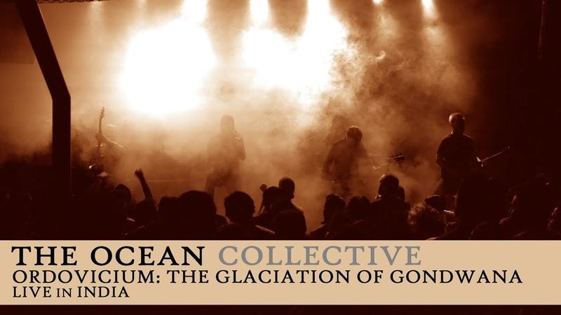 The Ocean - Ordovicium: The Glaciation of Gondwana (Live in India)