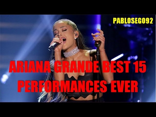 Ariana Grande: Top 15 Best Live Performances OF ALL TIME (really, they are)