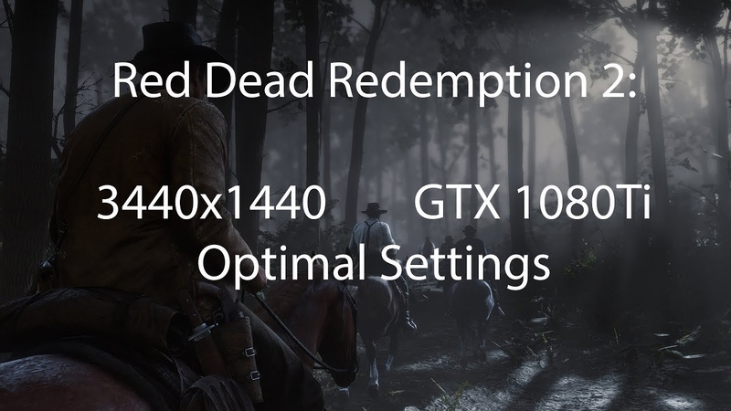 Red Dead Redemption 2 3440x1440 GTX 1080ti GRAPHICS SETTINGS for 50FPS