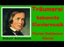 Robert Schumann Träumerei bekannte Klavierwerke 2