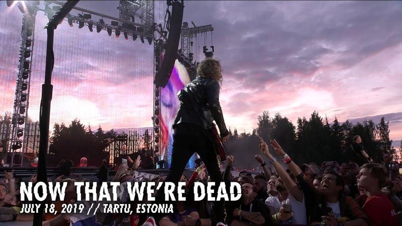 Metallica Now That Were Dead (Tartu, Estonia - July 18, 2019)