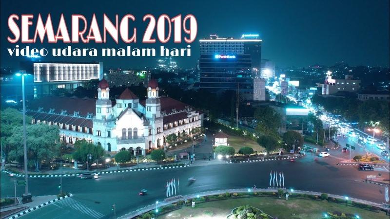 Video Udara Kota Semarang Malam Hari 2019