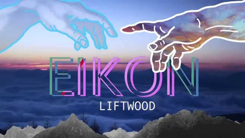 Eikon - Liftwood
