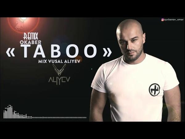 Okaber Taboo REMiX Dj Vusal Aliyev