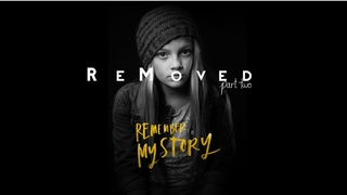 Remember My Story - ReMoved Part 2