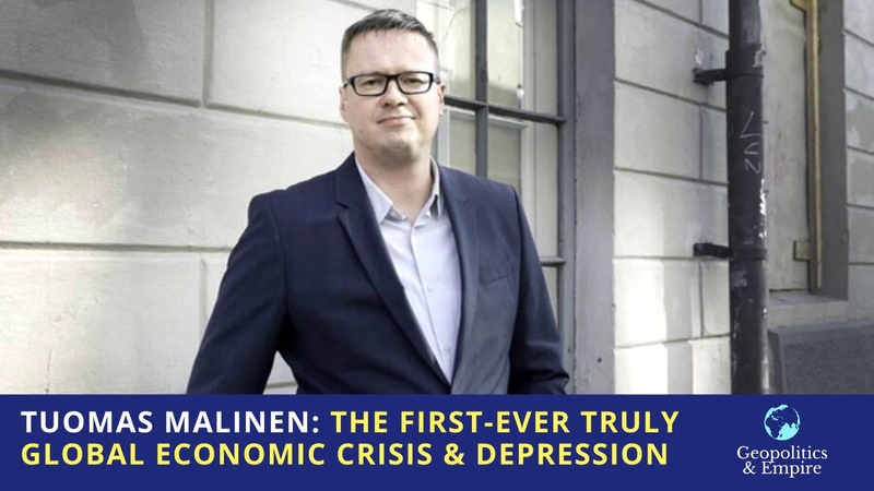 Tuomas Malinen: The First-Ever Truly Global Economic Crisis Depression