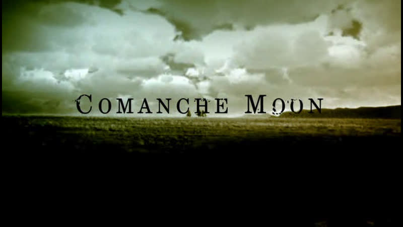 1 Луна команчей Comanche Moon 2008