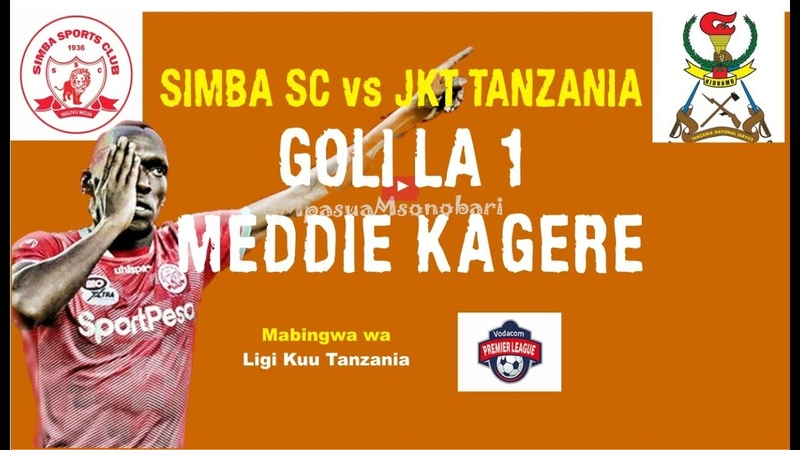JKT Tanzania vs Simba SC 1-3   Ligi Kuu ya Vodacom Goli la 1 la Meddie Kagere.