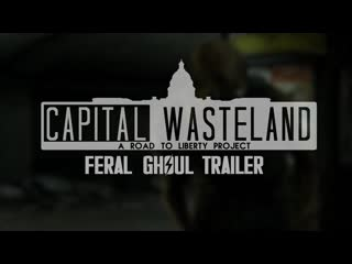 """Fallout 4: capital wasteland - """"дикие гули"""" трейлер  feral ghouls trailer"""
