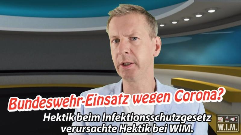 Bundeswehreinsatz wegen Corona Hektik beim Infektionsschutzgesetz verursachte Hektik bei WIM