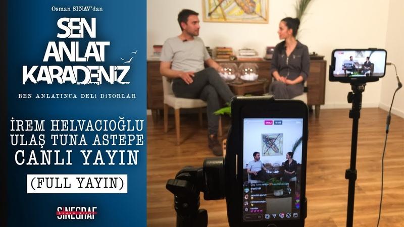 İrem Helvacıoğlu Ulaş Tuna Astepe - Canlı Yayın (FULL)