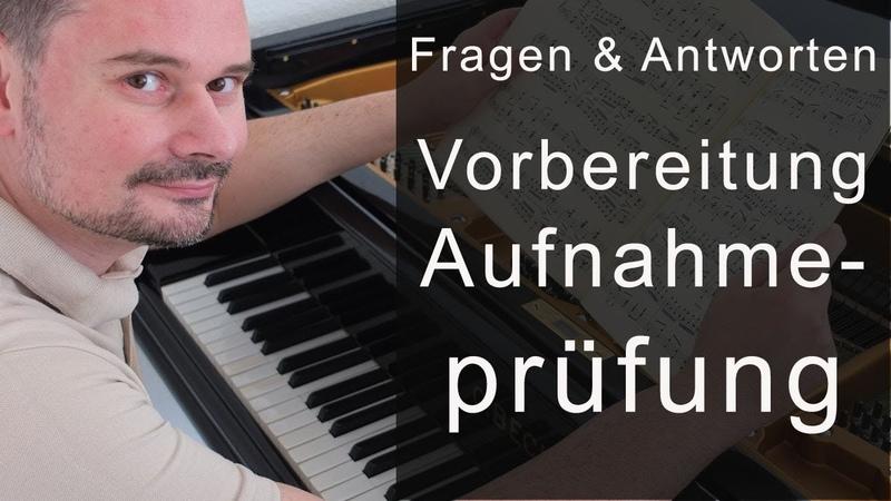 Vorbereitung auf die Aufnahmeprüfung an einer Musikhochschule Fragen Antworten von Torsten Eil