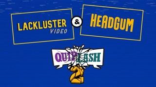 Headgum Plays Quiplash 2 w/ Lackluster Video (Finn Wolfhard & Billy Bryk)