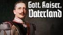 Gott, Kaiser, Vaterland • Deutscher Militärmarsch