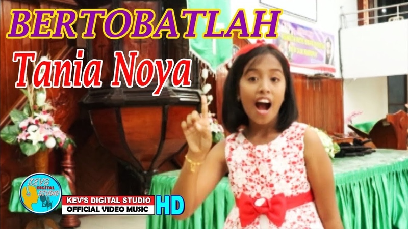 BERTOBATLAH TANIA NOYA KEVS DIGITAL STUDIO OFFICIAL VIDEO MUSIC