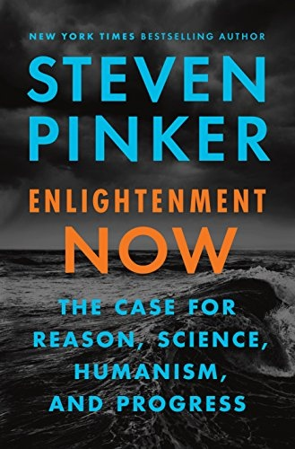Steven Pinker] Enlightenment Now  The Case for Re