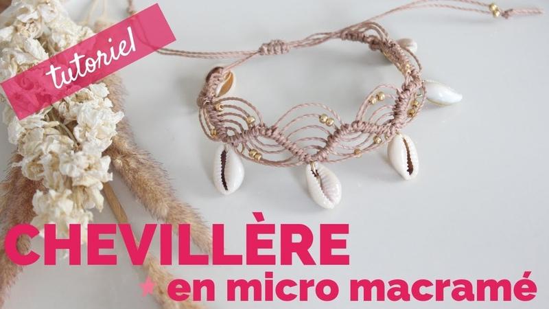 DIY Chevillère Bracelet de cheville pour femme en macramé et coquillages Cauris