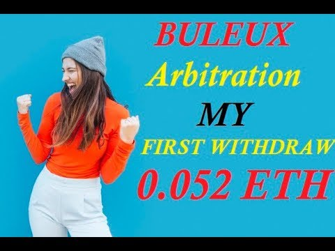 BULEUX Arbitration - FIRST WITHDRAW -0.052 ETH - INSTANT -PROOF VIDEO