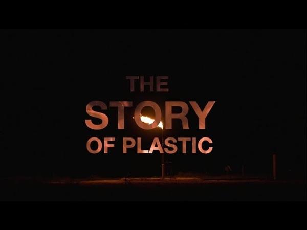 История пластика 2019 THE STORY OF PLASTIC