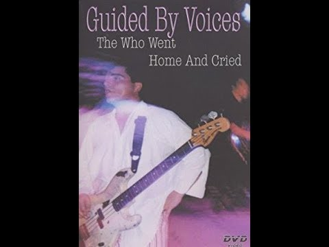 Guided by Voices: The Who Went Home and Cried 2004 (DVDRip) MUST SEE!