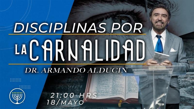 Dr Armando Alducin Disciplinas por la Carnalidad