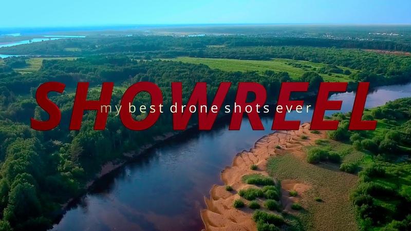 SHOWREEL My Best Drone Shots EVER