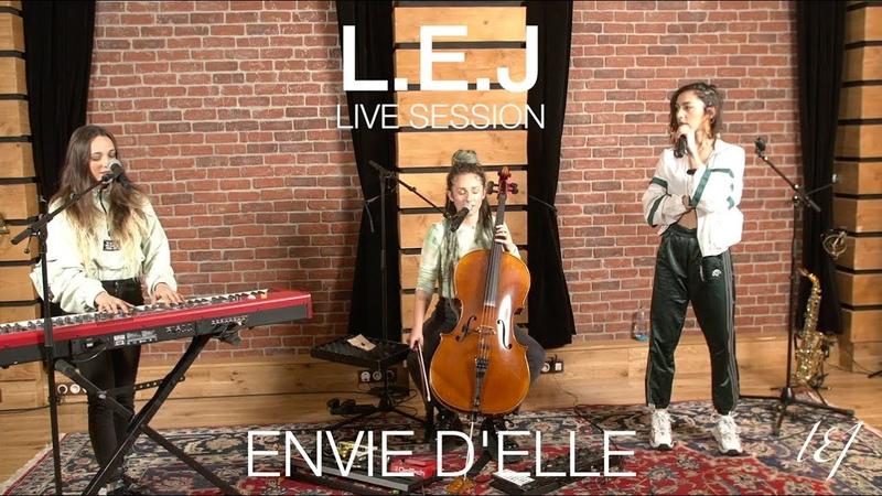 L.E.J Envie d elle Live session