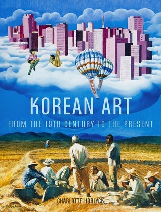 Korean Art from the 19th Century to the Present by Charlotte Horlyck
