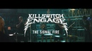 Killswitch Engage The Signal Fire