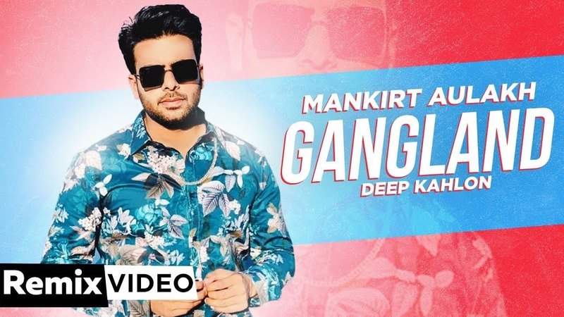 Gangland (Remix) | Mankirt Aulakh Ft Deep Kahlon | Latest Punjabi Songs 2019 | Speed Records