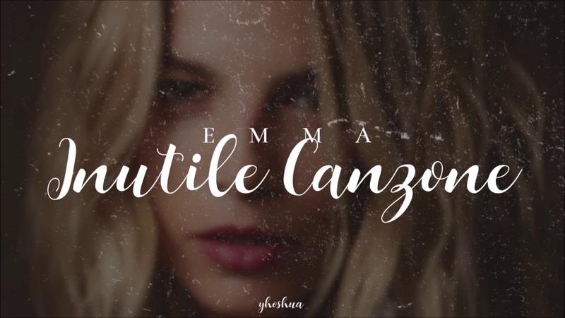 Emma - Inutile Canzone (Testo)