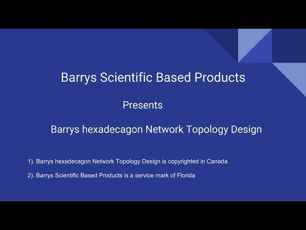 Barry's hexadecagon Network Topology Design barrycrouse barrysscientificbasedproducts