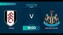 AFL19 Engand Championship Day 7 Fulham Newcastle united