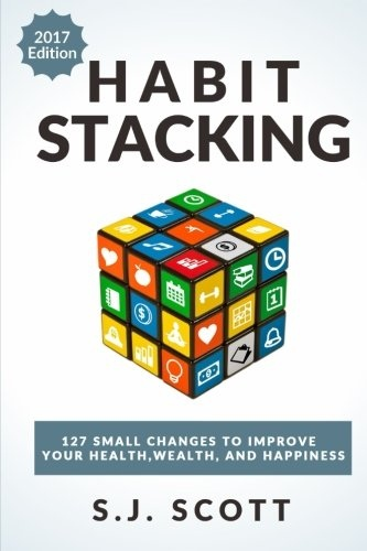 S.J. Scott] Habit Stacking  127 Small Changes to