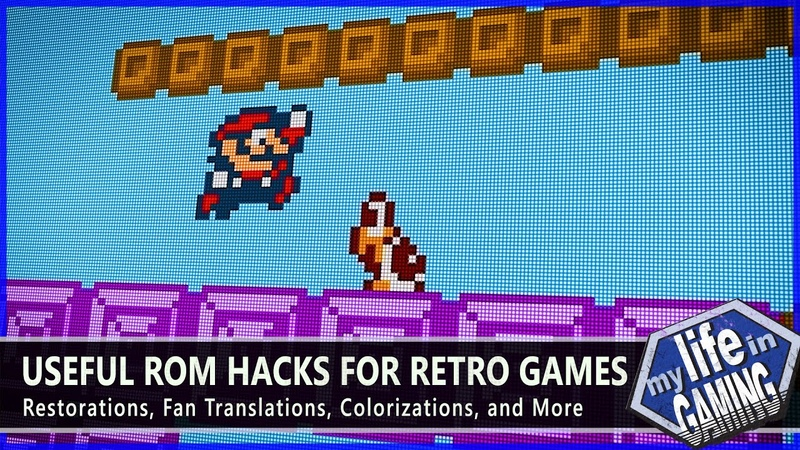Useful ROM Hacks for Retro Games Restorations Fan Translations Colorizations MY LIFE IN GAMING